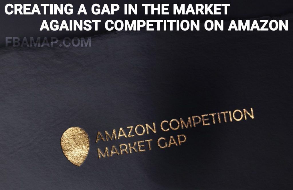 Creating a gap in the market against competition on Amazon